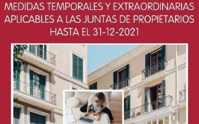 MEDIDAS EXTRAORDINARIAS Y TEMPORALES PARA LAS JUNTAS DE PROPIETARIOS HASTA 31/12/2021